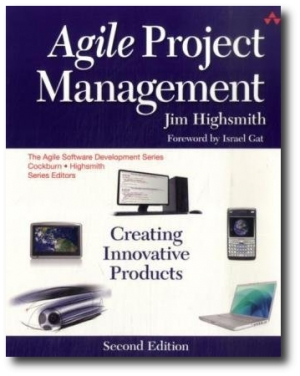 Agile Project Management: Creating Innovative Products, by Jim Highsmith