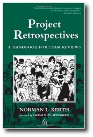 Project Retrospectives: A Handbook for Team Reviews by Norm Kerth