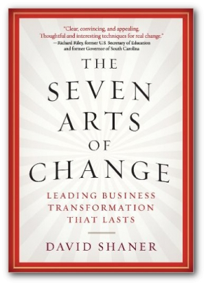 The Seven Arts of Change: Leading Business Transformation That Lasts