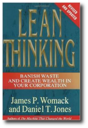 Lean Thinking: Banish Waste and Create Wealth, by Daniel Jones and James Womack