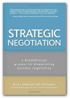 Strategic Negotiation: A Breakthrough Four-Step Process for Effective Business Negotiation